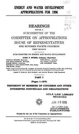 Energy and Water Development Appropriations for 1996  Testimony of members of Congress and other interested individuals and organizations PDF