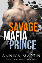 Savage Mafia Prince: Dark Mafia Romance: Dangerous Royals 3
