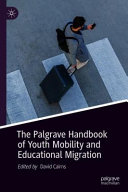 The Palgrave Handbook of Youth Mobility and Educational Migration