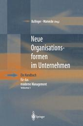 Neue Organisationsformen im Unternehmen: Ein Handbuch für das moderne Management