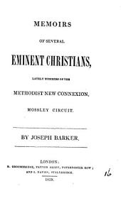 Memoirs of several eminent Christians, lately members of the Methodist New Connexion, Mossley circuit: Volume 16
