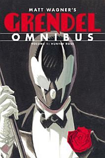 Grendel Omnibus Volume 1  Hunter Rose Book