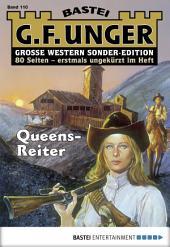 G. F. Unger Sonder-Edition - Folge 110: Queens-Reiter