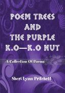 Poem Trees and the Purple K O-K O Nut