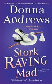 Stork Raving Mad: A Meg Langslow Mystery