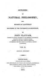 Outlines of Natural Philosophy: Volume 2