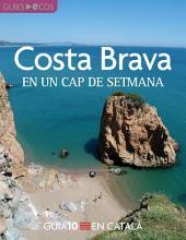 Costa Brava. En un cap de setmana