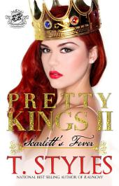 Pretty Kings 2: Scarlett's Fever (The Cartel Publications Presents)