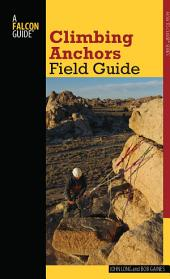 Climbing Anchors Field Guide: Edition 2
