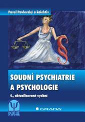 Soudní psychiatrie a psychologie: 4., aktualizované vydání