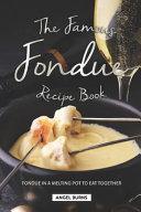 The Famous Fondue Recipe Book