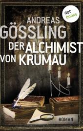 Der Alchimist von Krumau: Roman