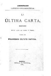 La última carta: monólogo en un acto en prosa y en verso
