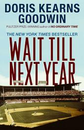 Wait Till Next Year: A Memoir