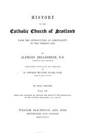History of the Catholic Church in Scotland: From the accession of Charles the First to the restoration of the Scottish hierarchy, A.D. 1625-1878