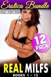 Real MILFs : 12 Pack Erotica Bundle - Books 1-12 (MILF Erotica Age Gap Erotica Age Difference XXX Erotica Collection)