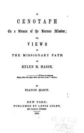 A cenotaph to a woman of the Burman mission: or, Views in the missionary path of Helen M. Mason