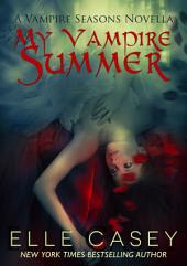 Vampire Seasons: Book 1 (My Vampire Summer)