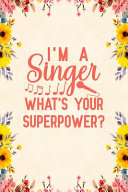 I'm A Singer What's Your Superpower
