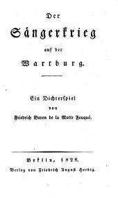 Der Sängerkrieg auf der Wartburg. Ein Dichterspiel
