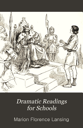 Dramatic Readings for Schools: A Practice Book in Dramatics