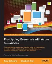 Prototyping Essentials with Axure: Second Edition