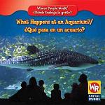 What Happens at an Aquarium? / ¿Qué pasa en un acuario?