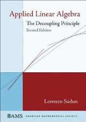 Applied Linear Algebra: The Decoupling Principle
