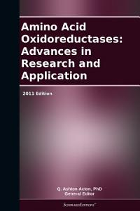 Amino Acid Oxidoreductases  Advances in Research and Application  2011 Edition PDF