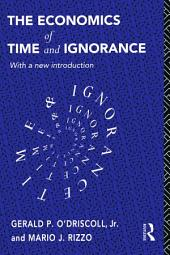 The Economics of Time and Ignorance: With a New Introduction, Edition 2