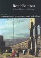 Republicanism  Volume 1  Republicanism and Constitutionalism in Early Modern Europe PDF