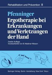 Ergotherapie bei Erkrankungen und Verletzungen der Hand: Leitfaden für Ergotherapeuten, Ausgabe 2
