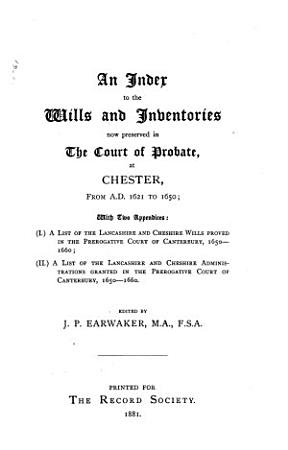 An Index to the Wills and Inventories Now Preserved in the Court of Probate  at Chester PDF