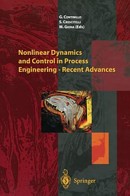 Nonlinear Dynamics and Control in Process Engineering     Recent Advances