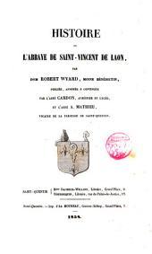 Histoire de l ́abbaye de saint-Vincent-de Laon [...].