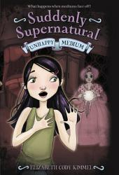 Suddenly Supernatural: Unhappy Medium