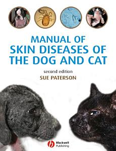 Manual of Skin Diseases of the Dog and Cat Book