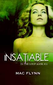 Insatiable (In the Loup #11)