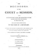 The decisions of the Court of Session: from its first institution to the present time : digested under proper heads, in the form of a dictionary, Volume 15