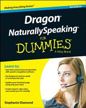 Dragon NaturallySpeaking For Dummies: Edition 4