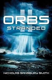 Orbs II: Stranded: A Science Fiction Thriller