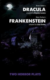 Dracula and Frankenstein: Two Horror Plays: Two Horror Plays