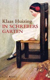 In Schrebers Garten: Roman
