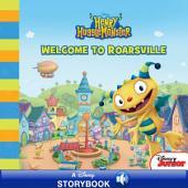 Henry Hugglemonster: Welcome to Roarsville: A Disney Read Along