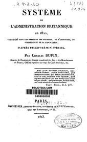Système de l'administration britannique en 1822, considéré sous les rapports des finances, de l'industrie, du commerce et de la navigation, d'après in exposé ministériel