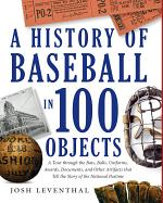 History of Baseball in 100 Objects
