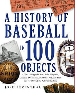 History of Baseball in 100 Objects PDF