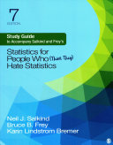 Study Guide to Accompany Salkind and Frey s Statistics for People Who  Think They  Hate Statistics