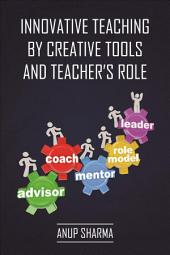 Innovative Teaching By Creative Tools And Teacher's Role: N.A.