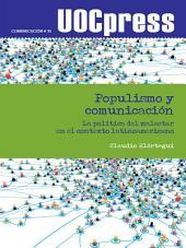Populismo y comunicación: La política del malestar en el contexto latinoamericano